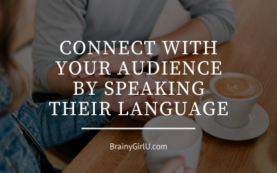 Connect With Your Audience By Speaking Their Language