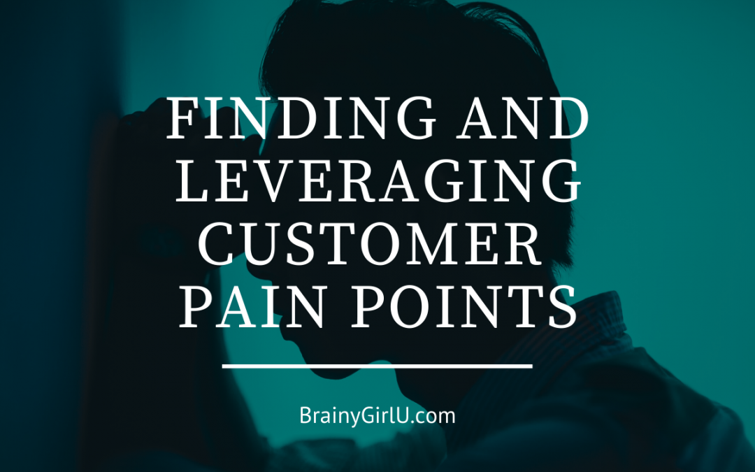 finding and leveraging customer pain points